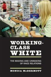 Working-Class White by Monica McDermott image