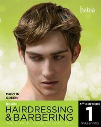 Begin Hairdressing and Barbering by Martin Green