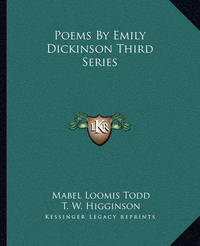 Poems by Emily Dickinson Third Series by Mabel Loomis Todd