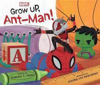 Grow Up, Ant-Man! by Brandon T. Snider