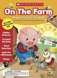 On the Farm Wipe-Clean Activity Book by Scholastic Teaching Resources