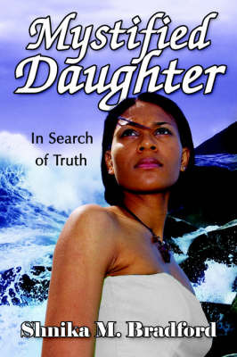 Mystified Daughter: In Search of Truth by Shnika M. Bradford image