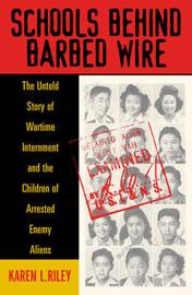 Schools behind Barbed Wire by Karen L. Riley image