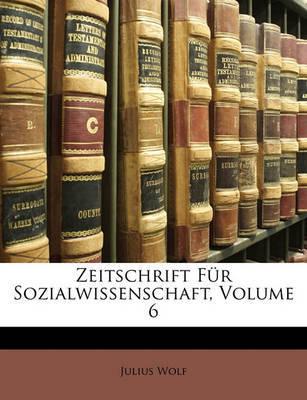 Zeitschrift Fr Sozialwissenschaft, Volume 6 by Julius Wolf image