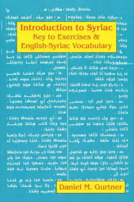 Introduction to Syriac: Key to Exercises and English-Syriac Vocabulary by Daniel M. Gurtner