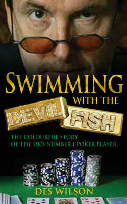 Swimming with the Devil Fish by Des Wilson