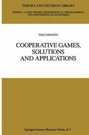 Cooperative Games, Solutions and Applications by Theo S. H. Driessen