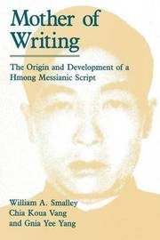 Mother of Writing by William A Smalley