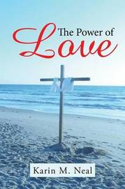 The Power of Love by Karin M Neal
