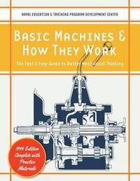 Basic Machines and How They Work by U S Naval Education & Training Center