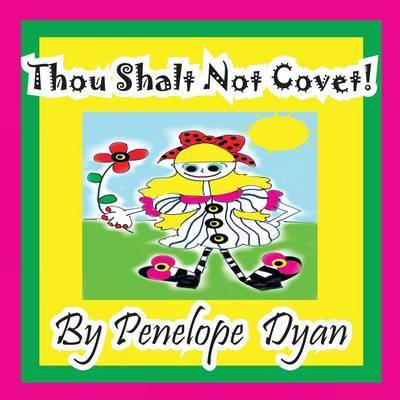 Thou Shalt Not Covet! by Penelope Dyan