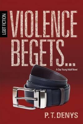 Violence Begets... by Pt Denys