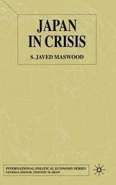 Japan in Crisis by S.Javed Maswood