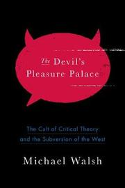 The Devil's Pleasure Palace by Michael Walsh