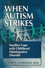 When Autism Strikes by Robert A. Catalano