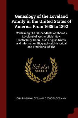 Genealogy of the Loveland Family in the United States of America from 1635 to 1892 by John Bigelow Loveland