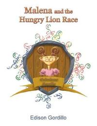 Malena and the Hungry Lion Race by Edison Gordillo image