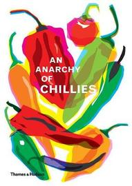 An Anarchy of Chillies by Caz Hildebrand