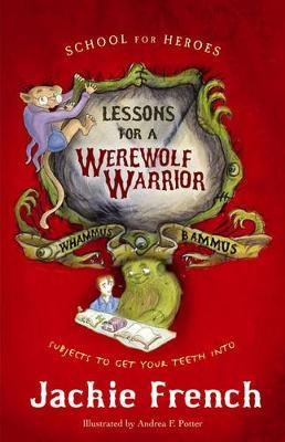 Lessons for a Werewolf Warrior (School For Heroes #1) by Jackie French image