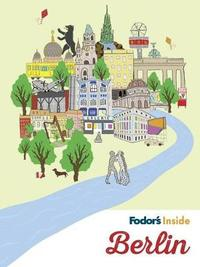 Fodor's Inside Berlin by Fodor's Travel Guides