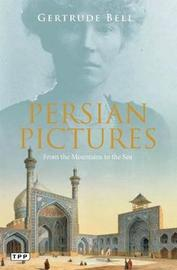 Persian Pictures by Gertrude Bell