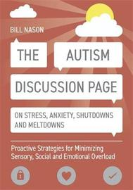 The Autism Discussion Page on Stress, Anxiety, Shutdowns and Meltdowns by Bill Nason