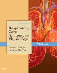 Respiratory Care Anatomy and Physiology: Foundations for Clinical Practice by Will Beachey image