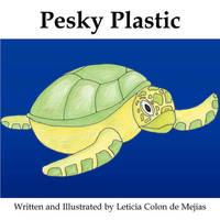 Pesky Plastic by Leticia Colon de Mejias