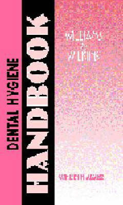 Williams and Wilkins Dental Hygiene Handbook by Kathleen Alvarez