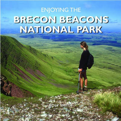 Enjoying the Brecon Beacons National Park by Roly Smith