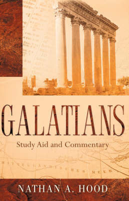 Galatians Study Aid and Commentary by Nathan, A Hood