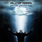 Walking Under Stars by Hilltop Hoods