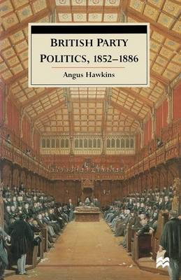 British Party Politics, 1852-1886 by Angus Hawkins image
