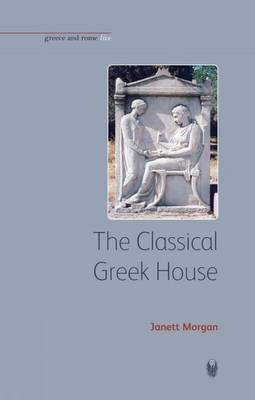The Classical Greek House by Janett Morgan image