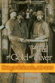 Trail Of Gold & Silver by Duane A Smith