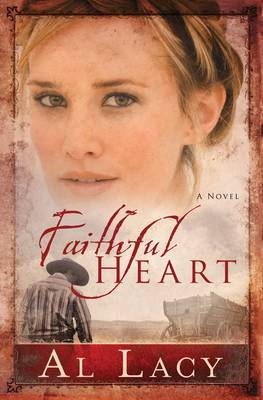 Faithful Heart by Al Lacy