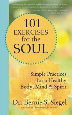 101 Exercises for the Soul by Bernie S. Siegel image