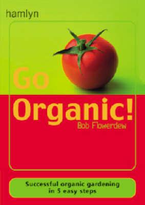Go Organic! by Bob Flowerdew