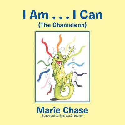 I Am . . . I Can by Marie Chase image