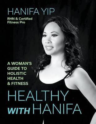 Healthy with Hanifa by Hanifa Yip