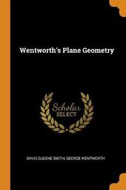 Wentworth's Plane Geometry by David Eugene Smith