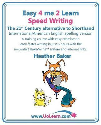 Speed Writing, the 21st Century Alternative to Shorthand (Easy 4 Me 2 Learn) by Heather Baker