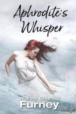 Aphrodite's Whisper by William Charles Furney