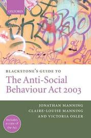 Blackstone's Guide to the Anti-Social Behaviour Act 2003 by Jonathan Manning image