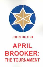 April Brooker: The Tournament by John Dutch image