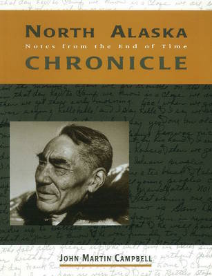 North Alaska Chronicles by John M. Campbell image