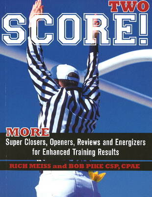 Score Two: More Super Closers, Openers, Reviews and Energizers for Enhanced Training Results by Rich Meiss image