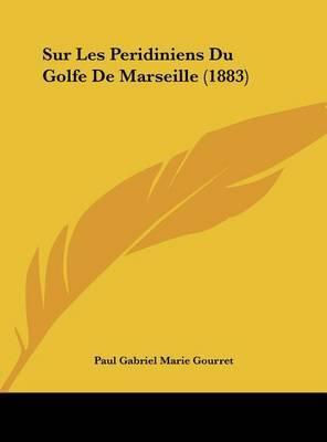 Sur Les Peridiniens Du Golfe de Marseille (1883) by Paul Gabriel Marie Gourret image