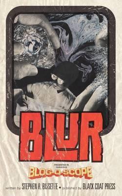 Blur (Volume 5) by Stephen R. Bissette