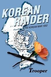 Korean Raider: The Korean War 1952 by Trooper image